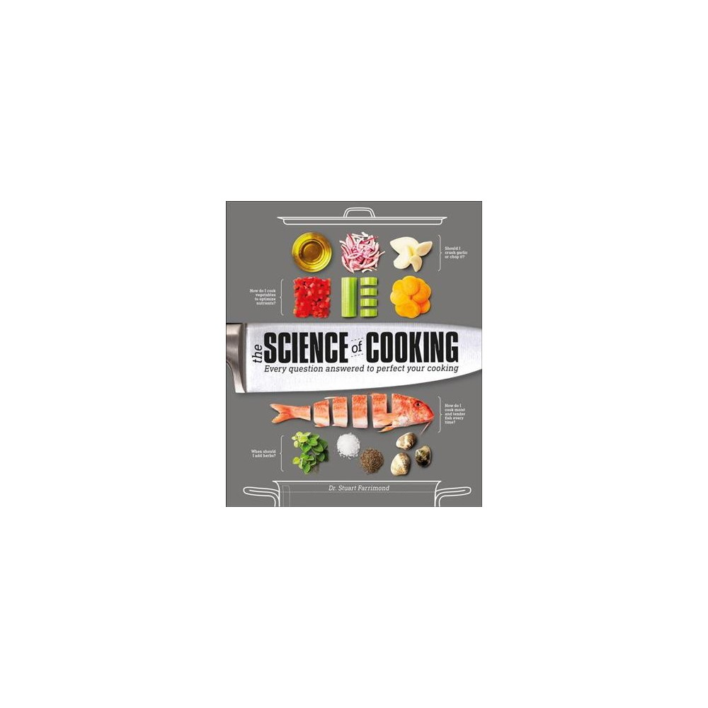 Science of Cooking - by Dr. Stuart Farrimond (Hardcover)