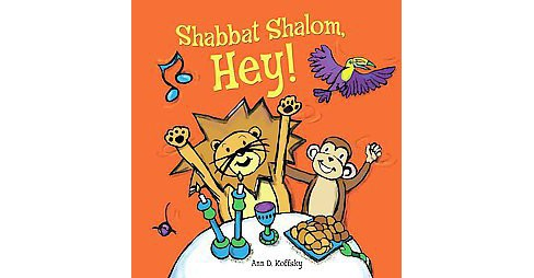 Shabbat Shalom, Hey! (Paperback) (Ann D. Koffsky) - image 1 of 1