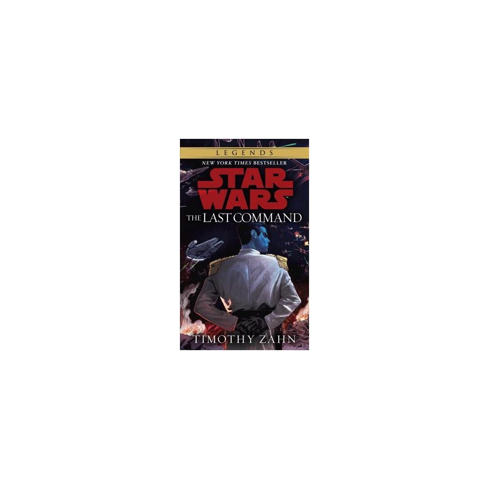 Last Command - (Star Wars: the Hand of Thrawn) by Timothy Zahn (Paperback)