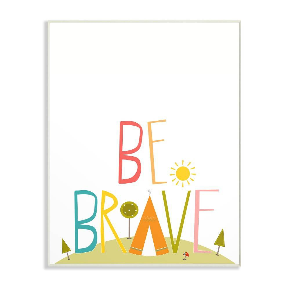 "Image of ""10""""x0.5""""x15"""" Be Brave Tee Pee Typography Wall Plaque Art - Stupell Industries"""