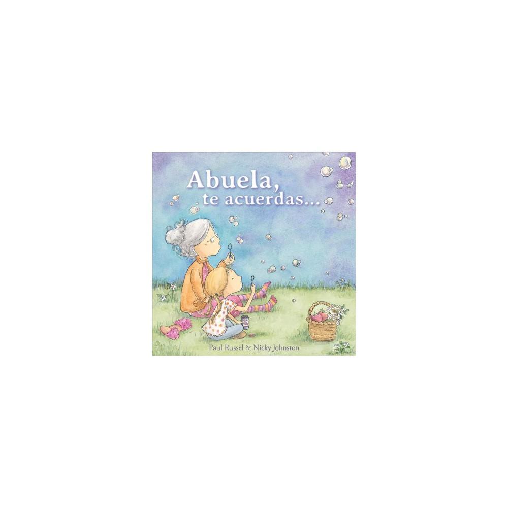 Abuela, te acuerdas / Grandma Forgets - by Paul Russell (Hardcover)