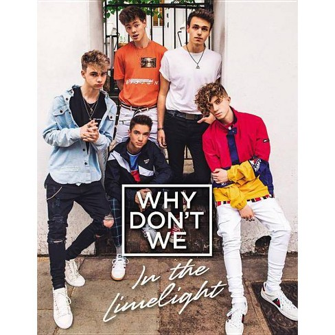 Why Don't We: In the Limelight - (Hardcover) - image 1 of 1