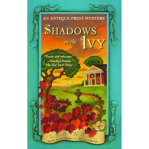 Shadows on the Ivy - (Antique Print Mysteries (Paperback)) by  Lea Wait (Paperback) - image 1 of 1