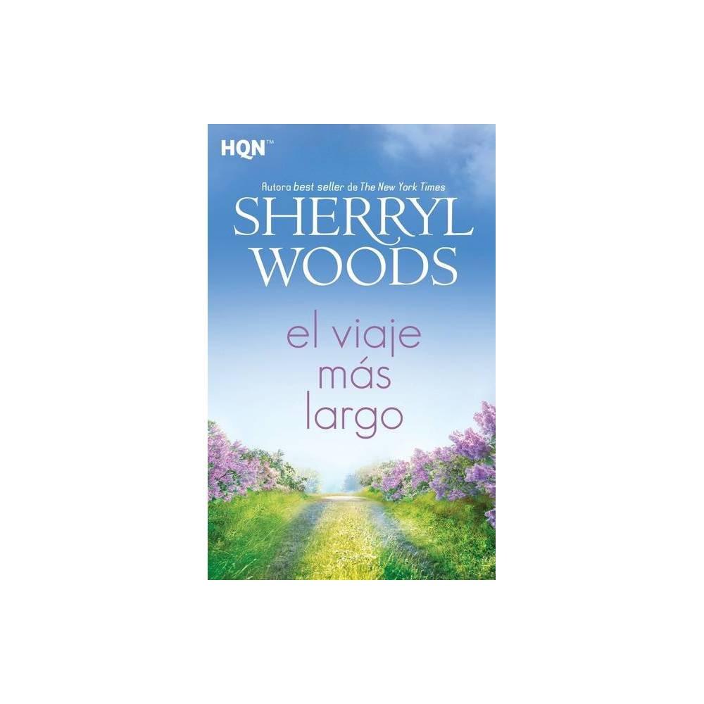 El Viaje M S Largo By Sherryl Woods Paperback