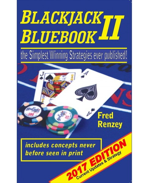 Blackjack Bluebook II : The Simplest Winning Strategies Ever Published, 2017; Current Updates & Strategy - image 1 of 1