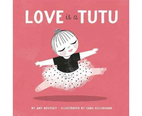 Love Is a Tutu (Hardcover) (Amy Novesky) - image 1 of 1