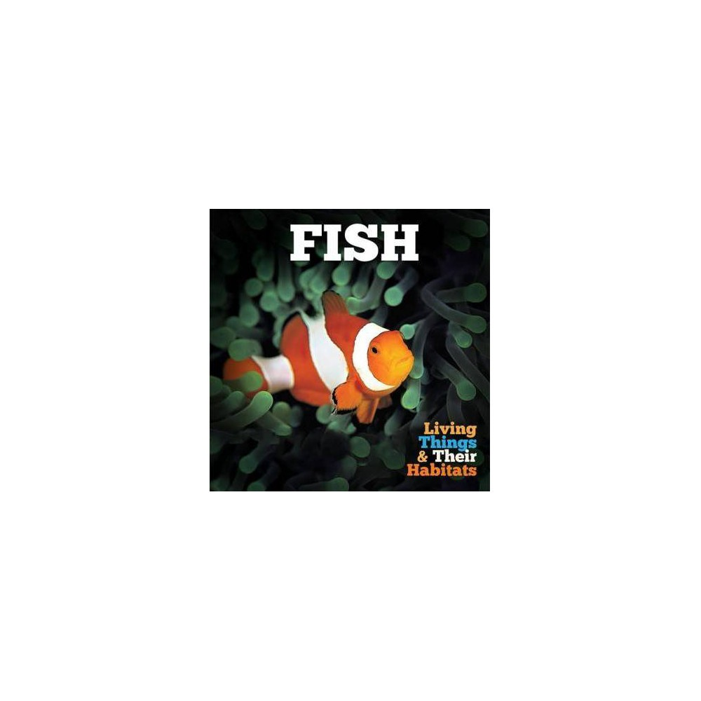 Fish - Reprint (Living Things & Their Habitats) by Grace Jones (Paperback)