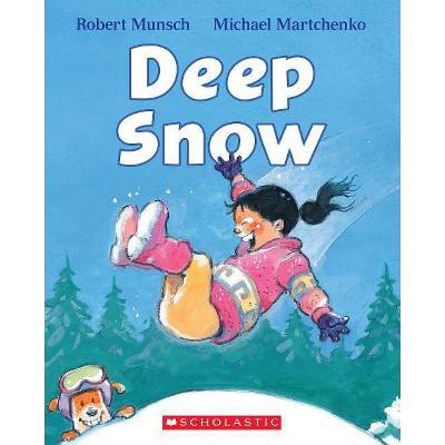 Deep Snow - by Robert Munsch (Board_book)