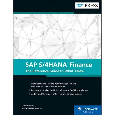 SAP S/4hana Finance: The Reference Guide to What's New - by  Janet Salmon & Michel Haesendonckx - image 1 of 1