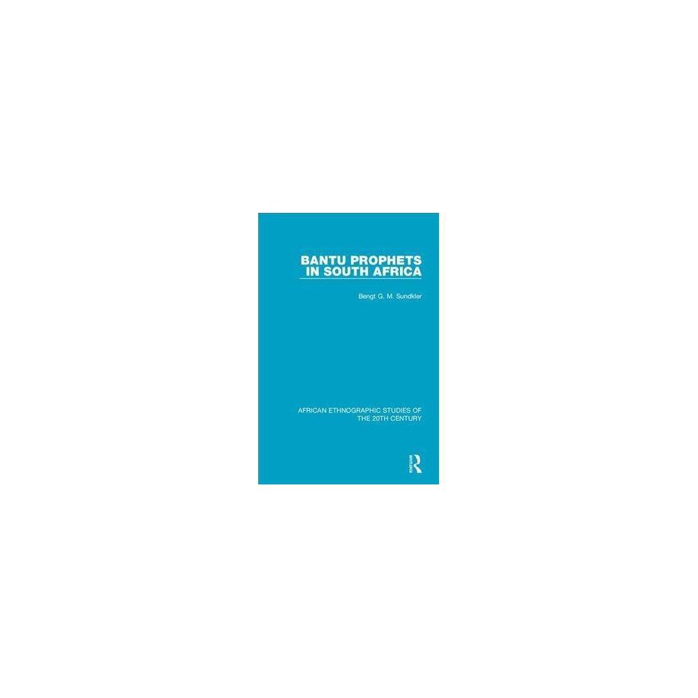 Bantu Prophets in South Africa - by Bengt Sundkler (Paperback)