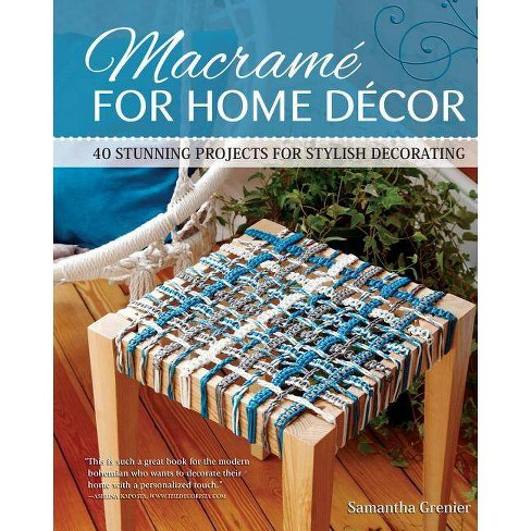 Macrame for Home Decor - by  Samantha Grenier (Paperback) - image 1 of 1