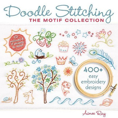 Doodle Stitching: The Motif Collection - by  Aimee Ray (Mixed Media Product)
