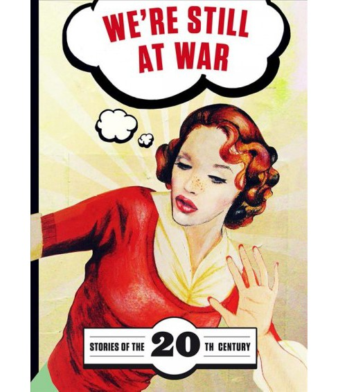 We're Still at War : Stories of the 20th Century (Paperback) - image 1 of 1