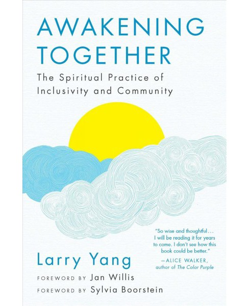 Awakening Together : The Spiritual Practice of Inclusivity and Community (Paperback) (Larry Yang) - image 1 of 1