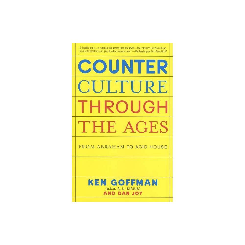 Counterculture Through The Ages By Ken Goffman Dan Joy Paperback