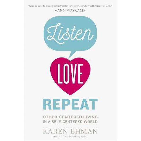Listen, Love, Repeat - by  Karen Ehman (Paperback) - image 1 of 1