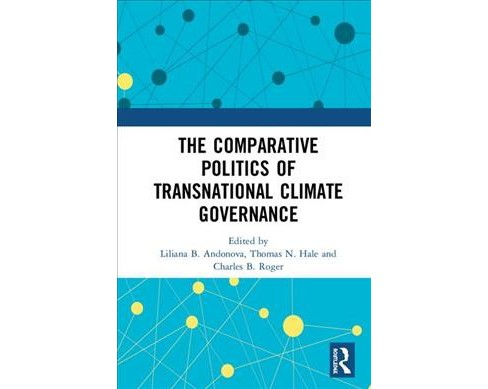 Comparative Politics of Transnational Climate Governance -  (Hardcover) - image 1 of 1