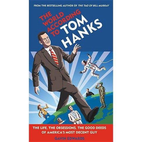 The World According to Tom Hanks - by  Gavin Edwards (Hardcover) - image 1 of 1