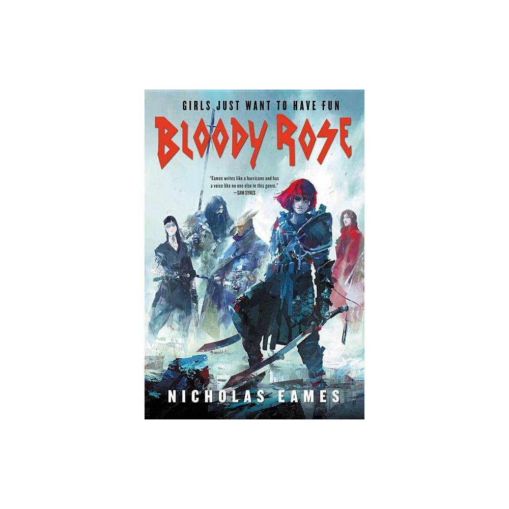 Bloody Rose Band By Nicholas Eames Paperback