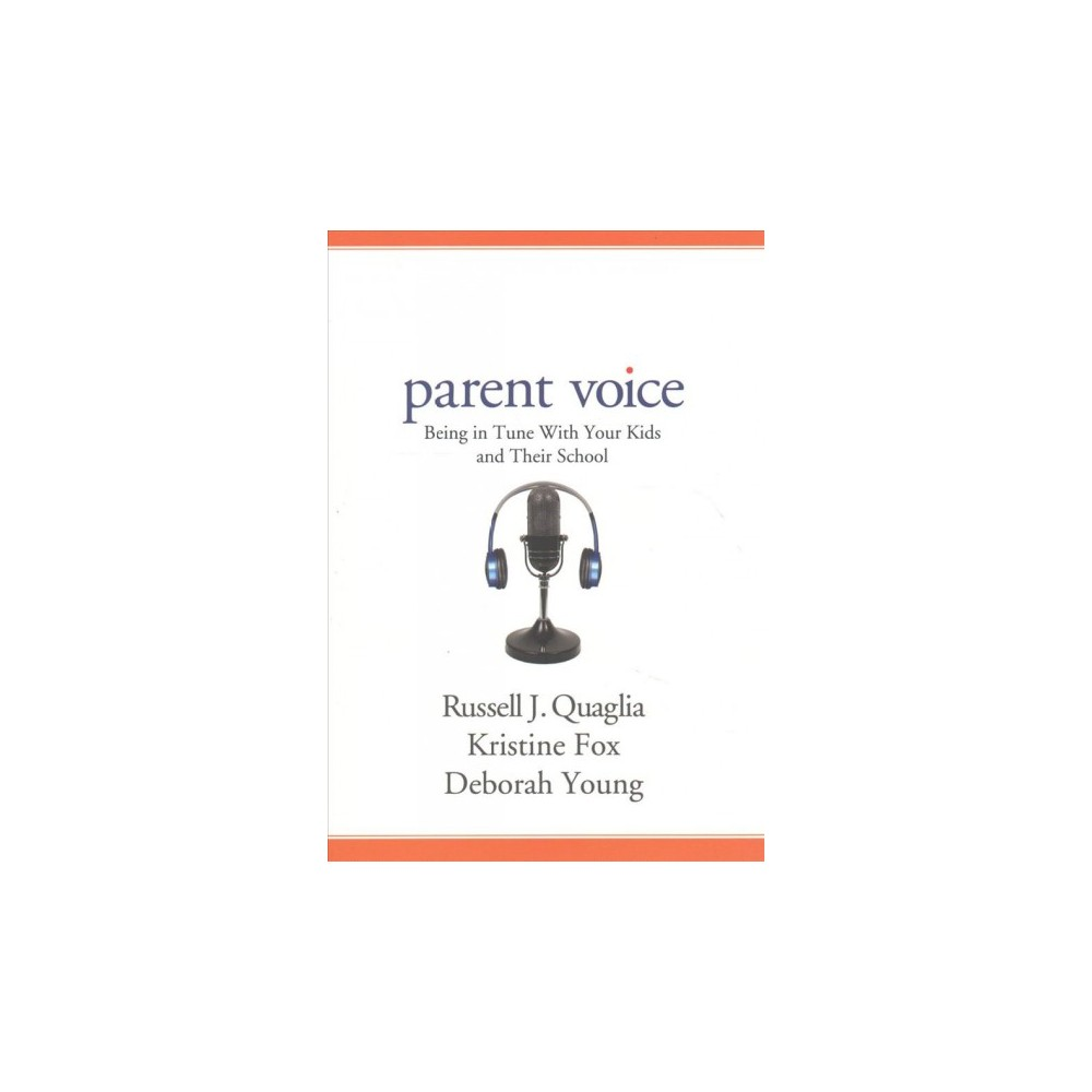 Parent Voice : Being in Tune With Your Kids and Their School - (Paperback)