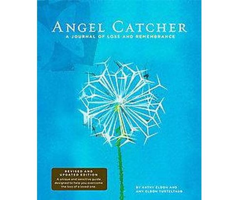 Angel Catcher : A Journal of Loss and Rememberance (Revised) (Hardcover) (Kathy Eldon & Amy Eldon - image 1 of 1