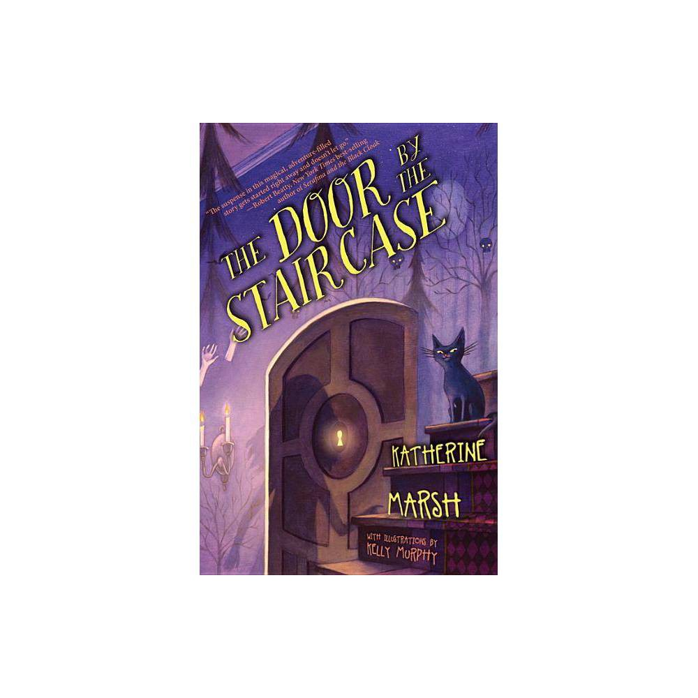 The Door By The Staircase By Katherine Marsh Paperback