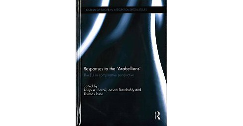 Responses to the 'Arabellions' : The EU in Comparative Perspective (Hardcover) - image 1 of 1