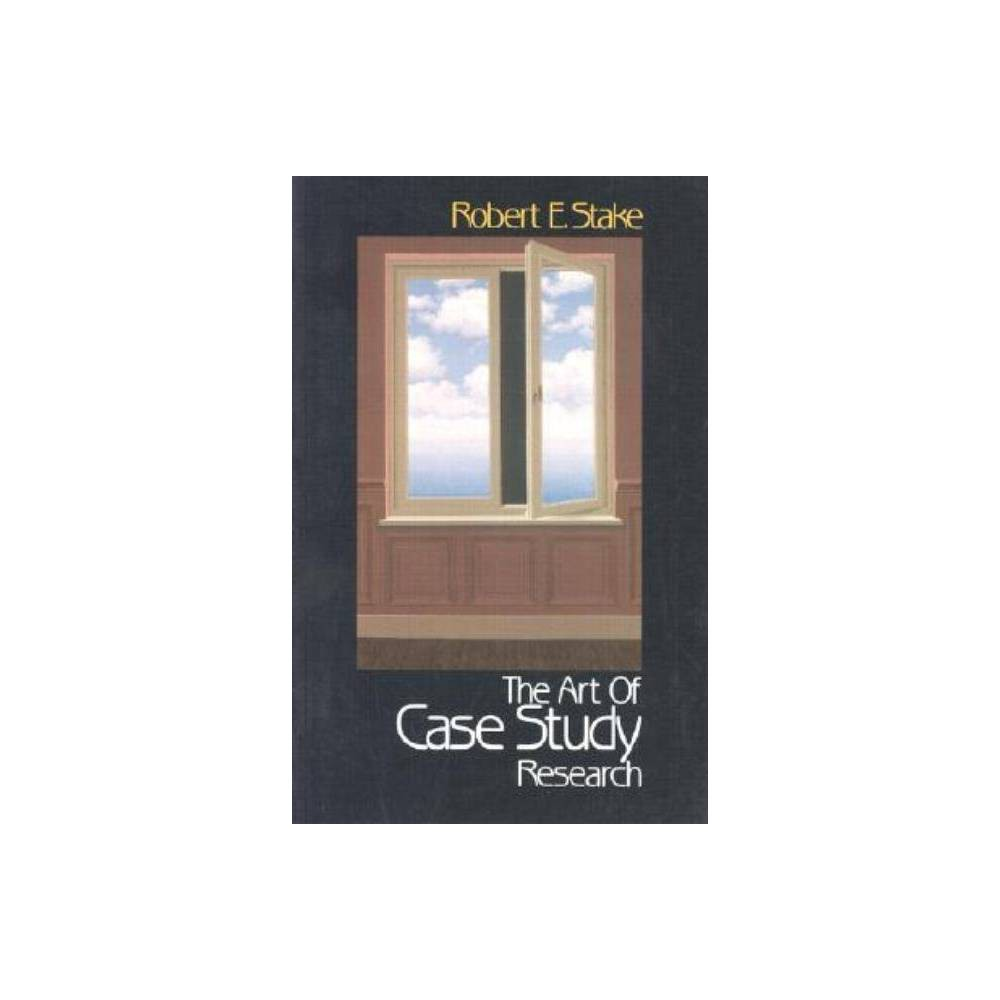 The Art Of Case Study Research By Robert E Stake Paperback