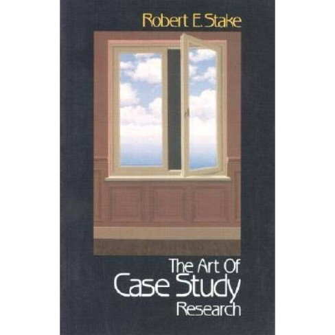 The Art of Case Study Research - by  Robert E Stake (Paperback) - image 1 of 1