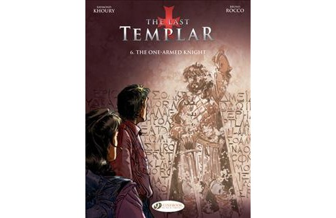 Last Templar 6 : The One-Armed Knight -  (The Last Templar) by Raymond Khoury (Paperback) - image 1 of 1