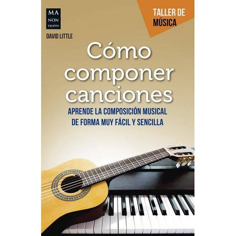 C�mo Componer Canciones - (Taller de Musica) by  David Little (Paperback) - image 1 of 1