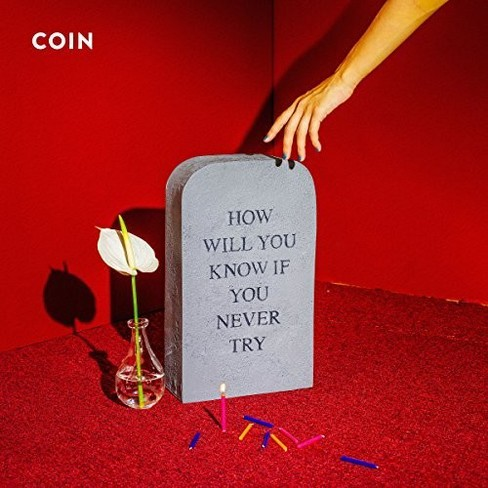 Coin - How Will You Know If You Never Try (CD) - image 1 of 1