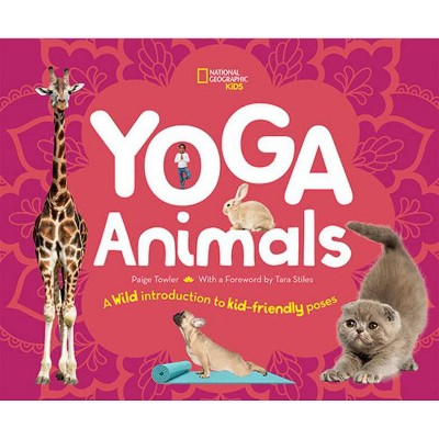 Yoga Animals - by  Paige Towler (Hardcover)