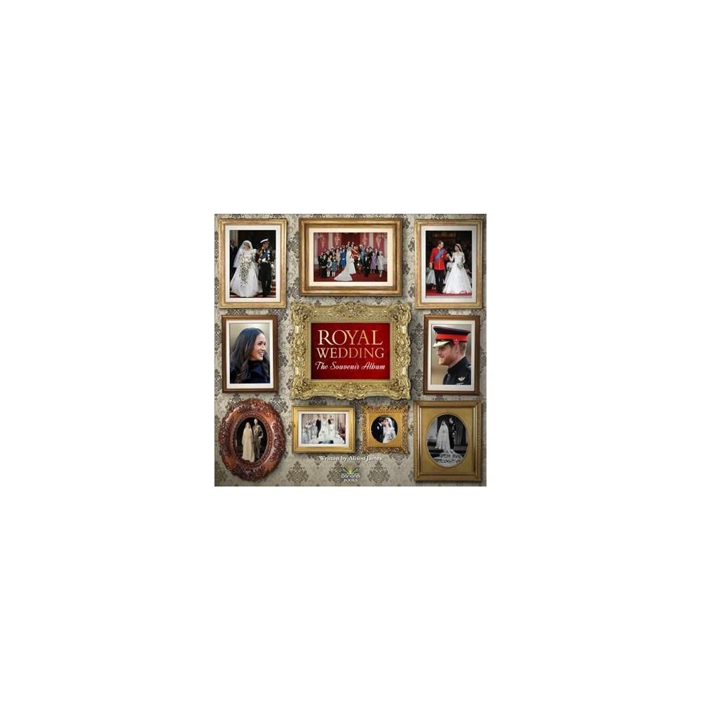 Royal Wedding : The Souvenir Album - by Alison James (Hardcover)