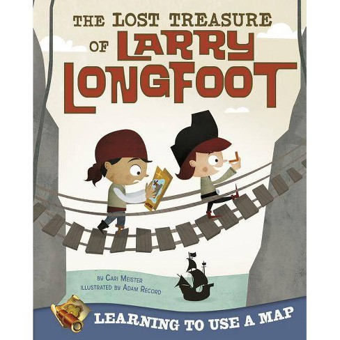 The Lost Treasure of Larry Longfoot - (Take It Outside) by  Cari Meister (Paperback) - image 1 of 1