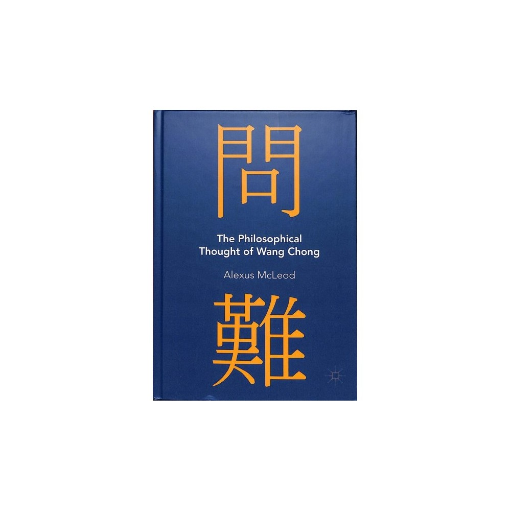 Philosophical Thought of Wang Chong - by Alexus McLeod (Hardcover)