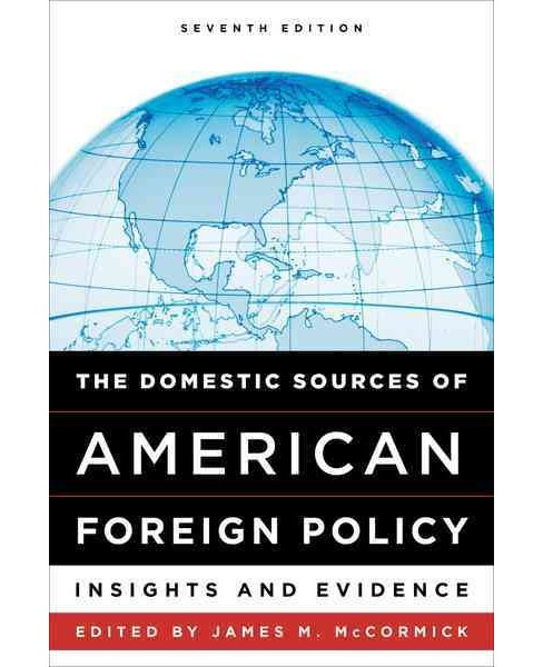 Domestic Sources of American Foreign Policy : Insights and Evidence (Hardcover) - image 1 of 1