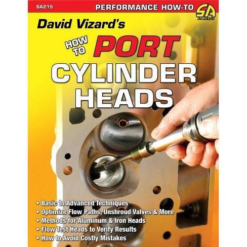David Vizard's How to Port & Flow Test Cylinder Heads - (S-A Design) (Paperback) - image 1 of 1