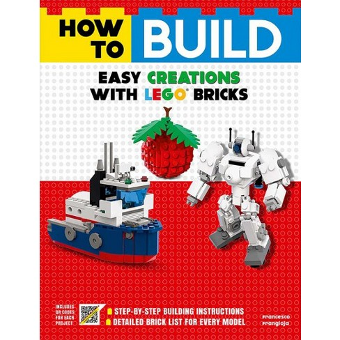 How To Build Easy Creations With Lego Bricks By Francesco