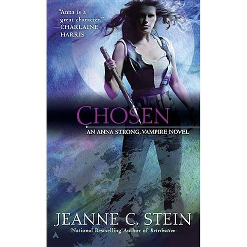 Chosen - (Anna Strong, Vampire Novels) by  Jeanne C Stein (Paperback) - image 1 of 1