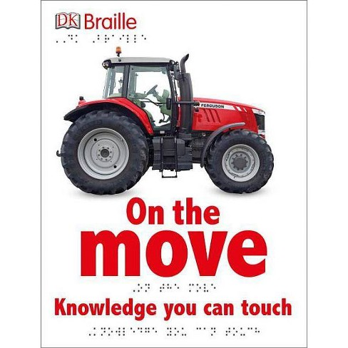 DK Braille: On the Move - Large Print (Hardcover) - image 1 of 1