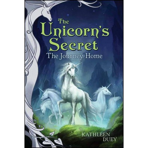 The Journey Home - (Unicorn's Secret) by  Kathleen Duey (Paperback) - image 1 of 1