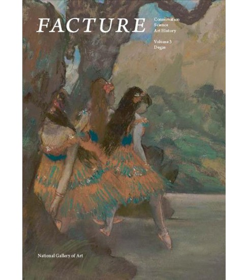 Facture : Conservation, Science, Art History: Degas (Vol 3) (Paperback) (Daphne S. Barbour & Barbara H. - image 1 of 1