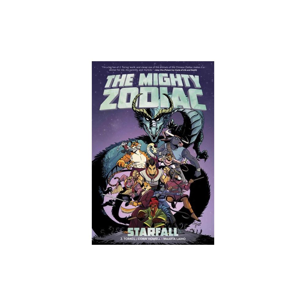 Mighty Zodiac : Starfall - (The Mighty Zodiac) by J. Torres (Paperback)