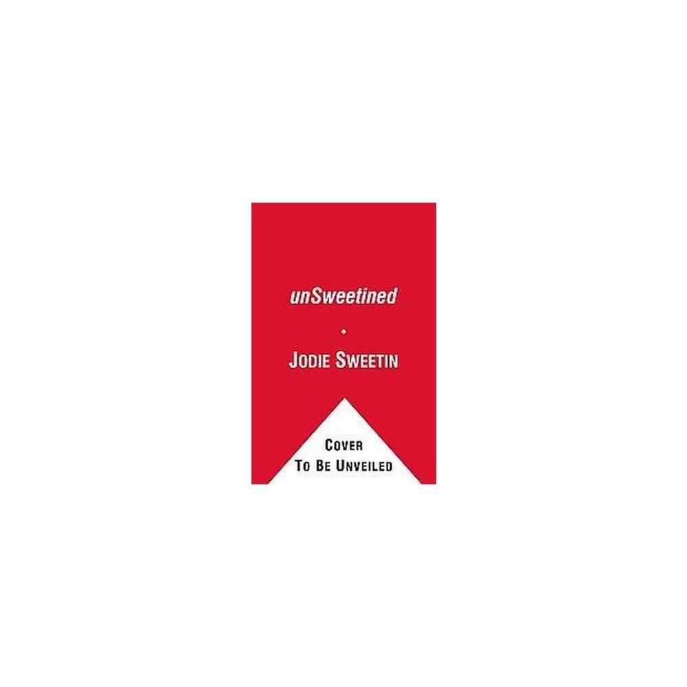 Unsweetined (Reprint) (Paperback) (Jodie Sweetin & Jon Warech)