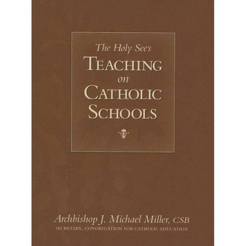 The Holy See's Teaching on Catholic Schools - by  J Michael Miller (Paperback) - image 1 of 1