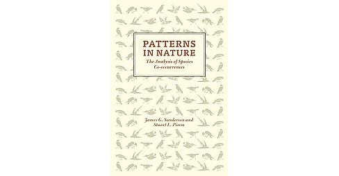 Patterns in Nature : The Analysis of Species Co-Occurrences (Hardcover) (James G. Sanderson & Stuart L. - image 1 of 1