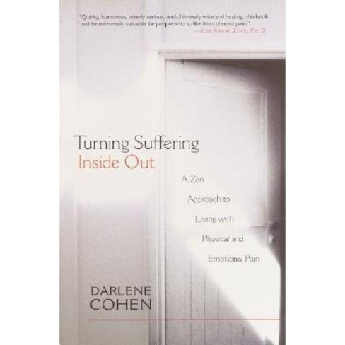 Turning Suffering Inside Out - by  Darlene Cohen (Paperback) - image 1 of 1