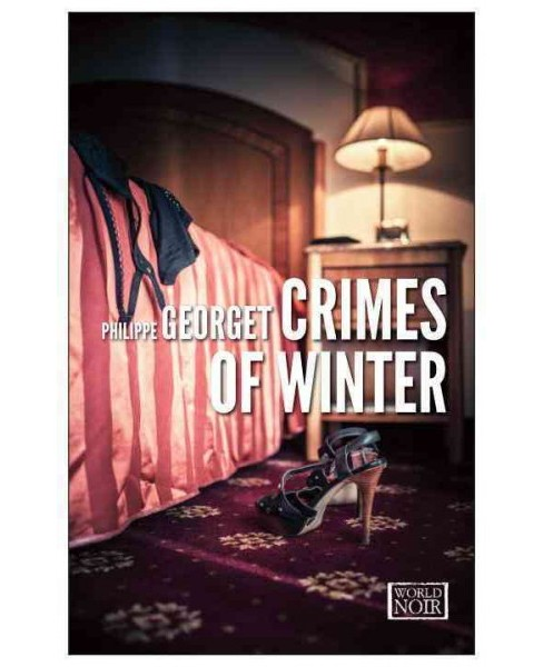 Crimes of Winter : Variations on Adultery and Venial Sins -  by Philippe Georget (Paperback) - image 1 of 1