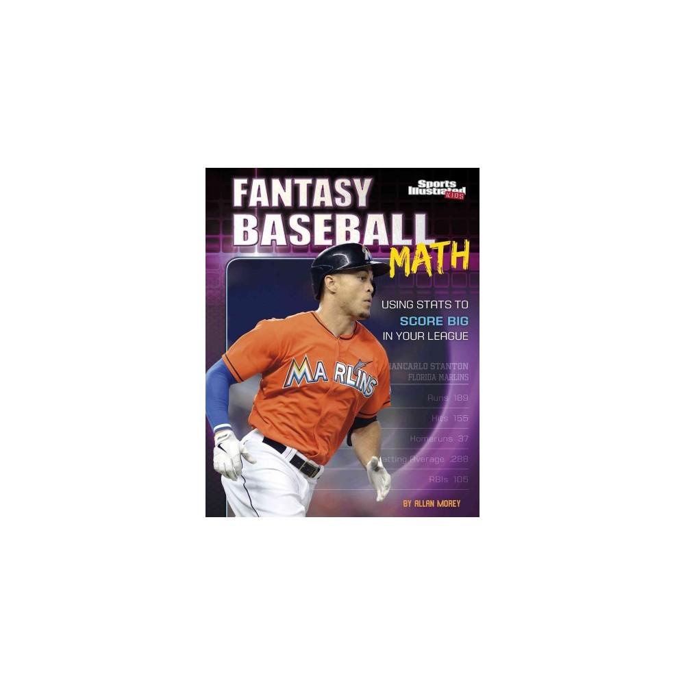 Fantasy Baseball Math : Using Stats to Score Big in Your League (Paperback) (Allan Morey)